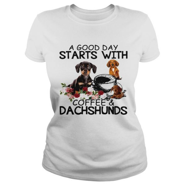 A Good Day Starts With Coffee And Dachshunds Dog  Classic Ladies
