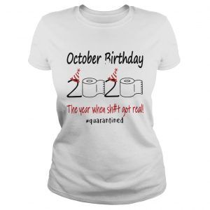 1586142946October Birthday The Year When Shit Got Real Quarantined  Classic Ladies