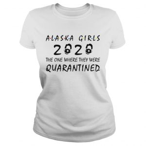 Alaska girls 2020 the one where they were quarantined  Classic Ladies