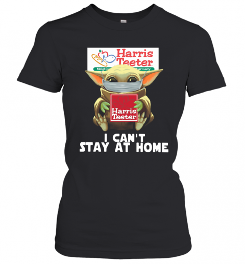 Baby Yoda Face Mask Harris Teeter Can't Stay At Home T-Shirt Classic Women's T-shirt
