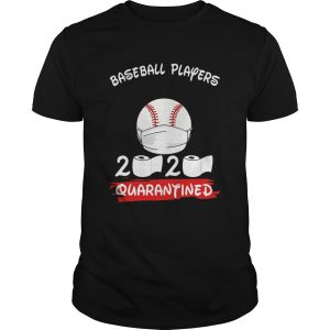 Baseball Players 2020 Quarantined Toilet Paper Covid19  Unisex