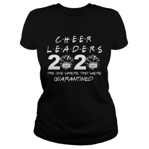 Cheerleader 2020 The One Where They Were Quarantined COVID19  Classic Ladies