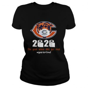 Chicago Bears 2020 The Year When Shit Got Real Quarantined  Classic Ladies