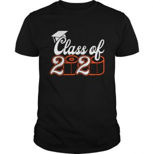 Class Of 2020 QuarantinedClass of 2020 Toilet Paper Tee Shirts Unisex