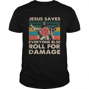 Jesus Saves Everyone Else Roll For Damage Vintage  Unisex