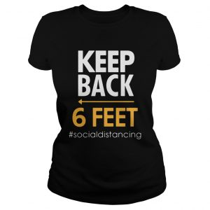 Keep Back 6 Feet socialdistancing  Classic Ladies