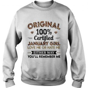Leopard Original 100 Certified June Girl Love Me Or Hate Me  Sweatshirt