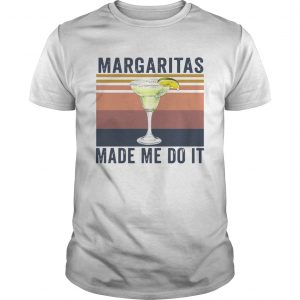 Margaritas Made Me Do It Vintage  Unisex