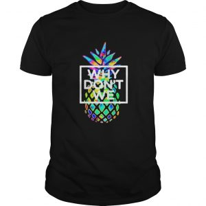 Official Why We Dont Merchandise Psych Pineapple Shirt Unisex