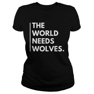 The World Needs Wolves  Classic Ladies