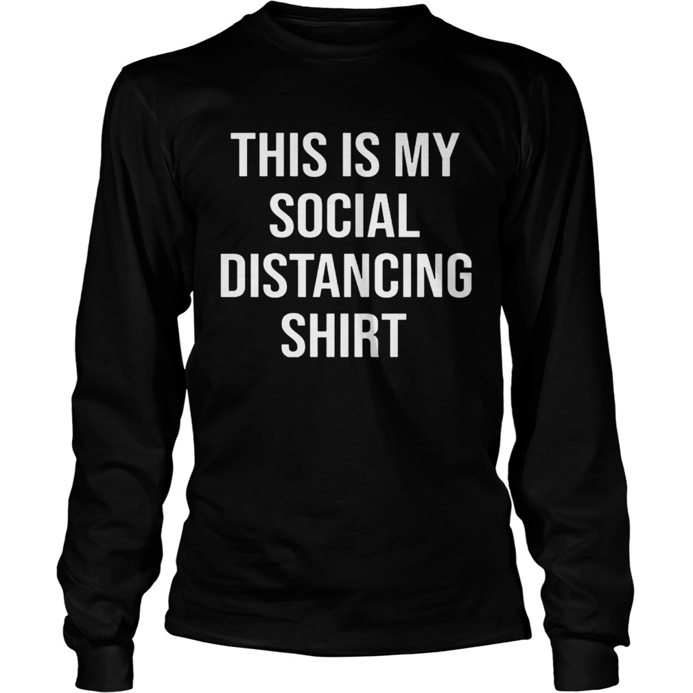This Is My Social Distancing  Long Sleeve