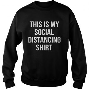This Is My Social Distancing  Sweatshirt