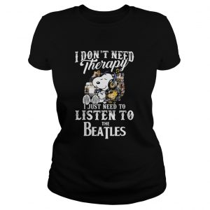 1589863544Snoopy and woodstock i don't need therapy i just need to listen to the beatles  Classic Ladies