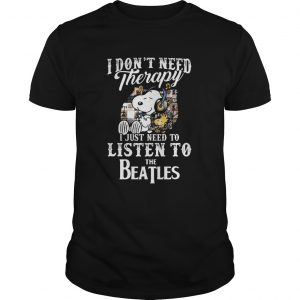 1589863544Snoopy and woodstock i don't need therapy i just need to listen to the beatles  Unisex
