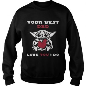 Cute Baby Yoda Hug Heart Best Dad Love You I Do  Sweatshirt