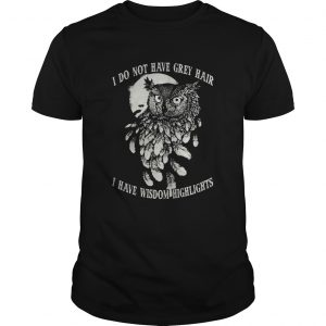 Hot Owl I do not have grey hair I have wisdom highlights  Unisex