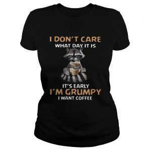 I Dont Care What Day It Is Its Early Im Grumpy I Want Coffee Fox  Classic Ladies