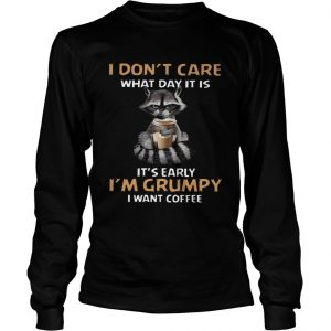 I Dont Care What Day It Is Its Early Im Grumpy I Want Coffee Fox  Long Sleeve