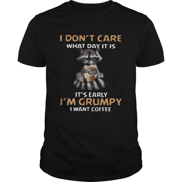 I Dont Care What Day It Is Its Early Im Grumpy I Want Coffee Fox  Unisex