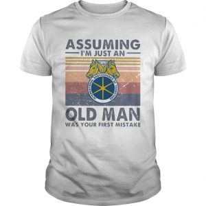 International brotherhood of teamsters assuming Im just an old lady was your first mistake vintage Unisex