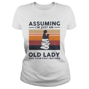 Reading Assuming Im Just An Old Lady Was Your First Mistake Vintage  Classic Ladies