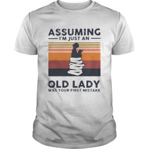 Reading Assuming Im Just An Old Lady Was Your First Mistake Vintage  Unisex