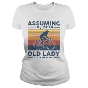 Vintage Biking Assuming Im Just An Old Lady With Your First Mistake  Classic Ladies