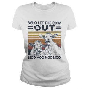 Who let the cow out moo moo moo moo vintage  Classic Ladies