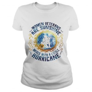 Women veterans are sunshine mixed with a little hurricane  Classic Ladies
