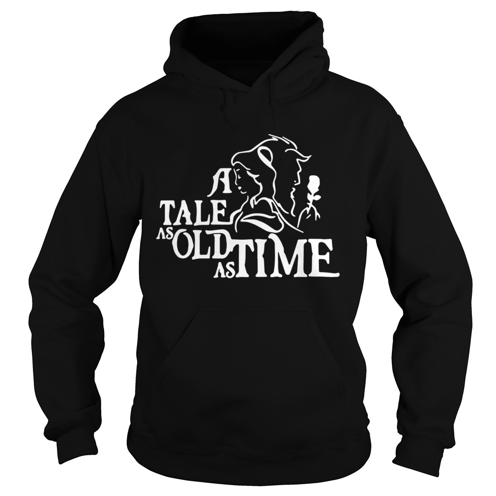A Tale As Old As Time  Hoodie