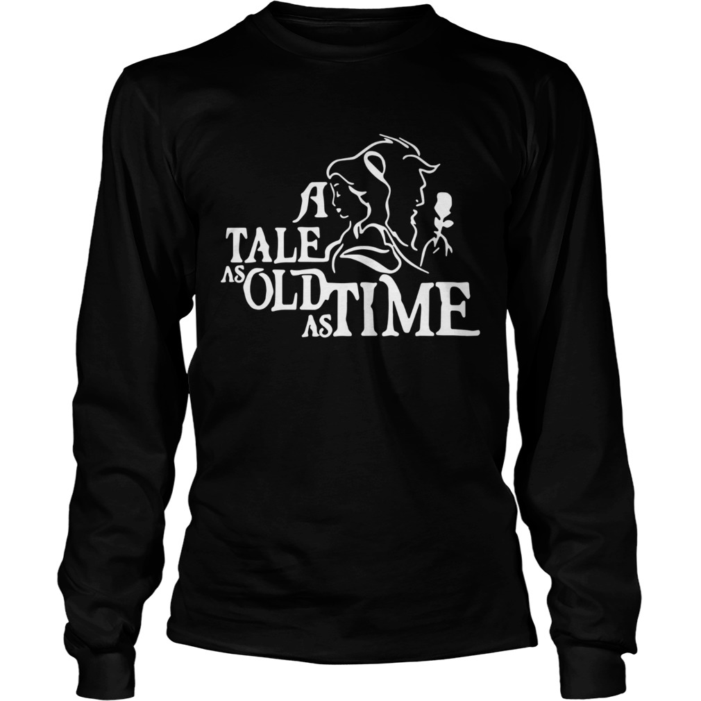A Tale As Old As Time  Long Sleeve