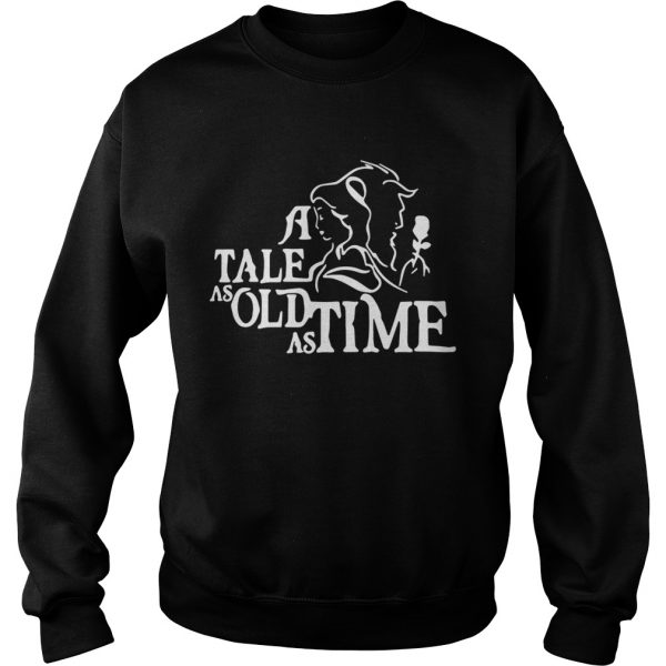 A Tale As Old As Time  Sweatshirt