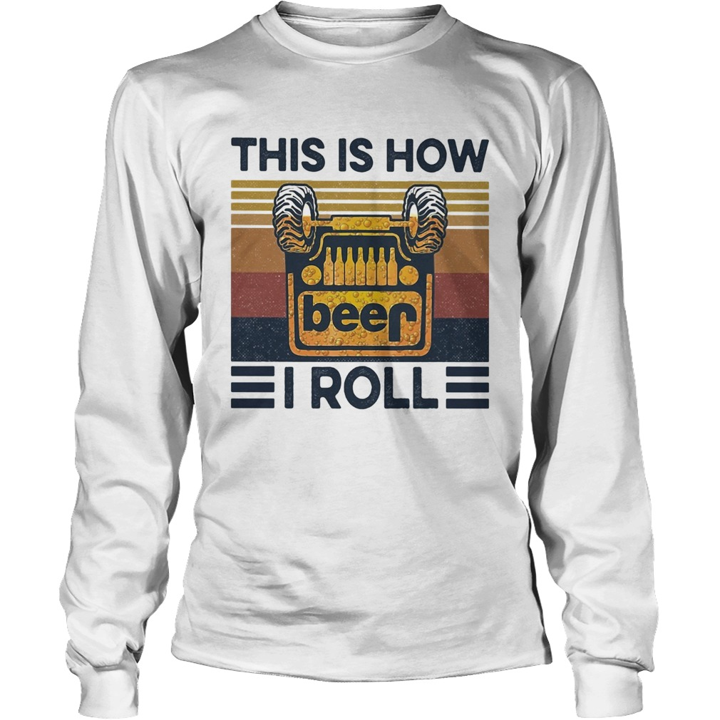 Beer this is how I roll vintage  Long Sleeve