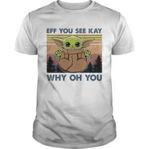 Eff you see kay why oh you Baby Yoda Yoga vintage  Unisex