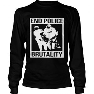 End Police Brutality  Long Sleeve
