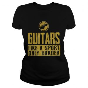 Guitars like a sport only harder  Classic Ladies