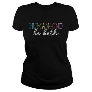 Humankind Be Both  Classic Ladies