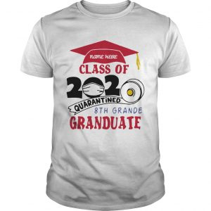 Name Here Class Of 2020 Quarantined 8th Grande Graduate Red  Unisex
