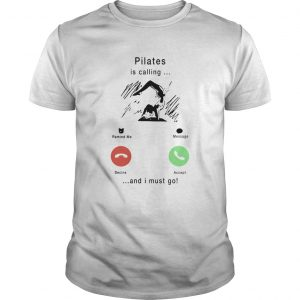 Pilates Is Calling And I Must Go  Unisex