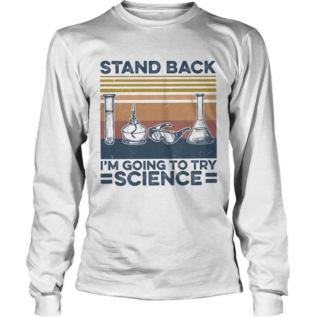 Stand back im going to try science vintage retro  Long Sleeve