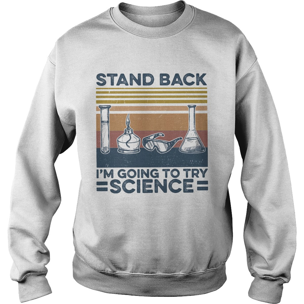 Stand back im going to try science vintage retro  Sweatshirt