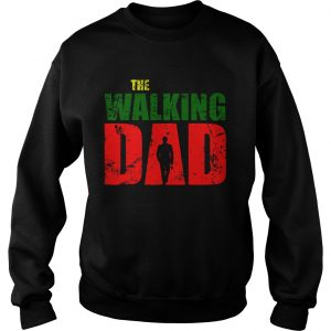 The Walking Dad  Sweatshirt