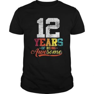 12 years of being awesome vintage  Unisex