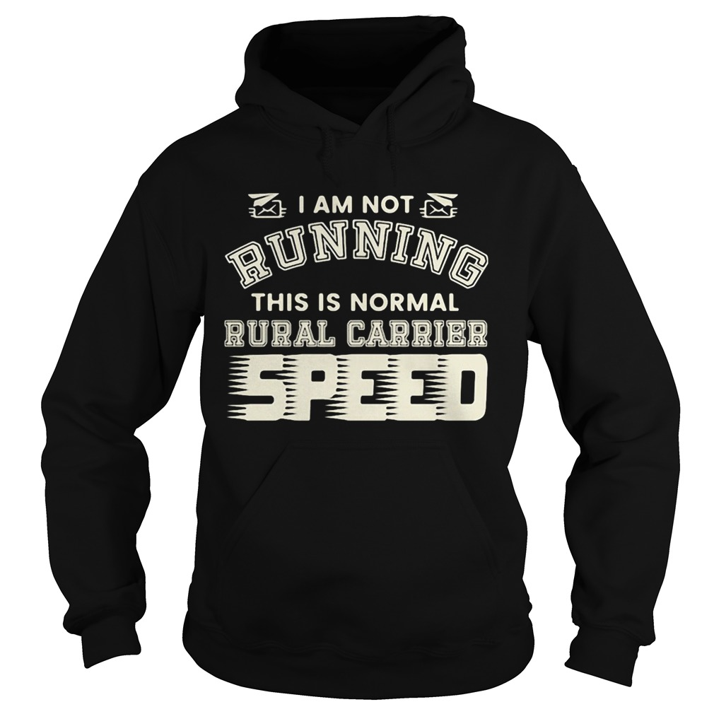 I Am Not Running This Is Normal Rurl Carrier Speed  Hoodie