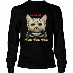 Cat Horror Mask Ch Ch Ch Meow Meow Meow Halloween  Long Sleeved T-shirt
