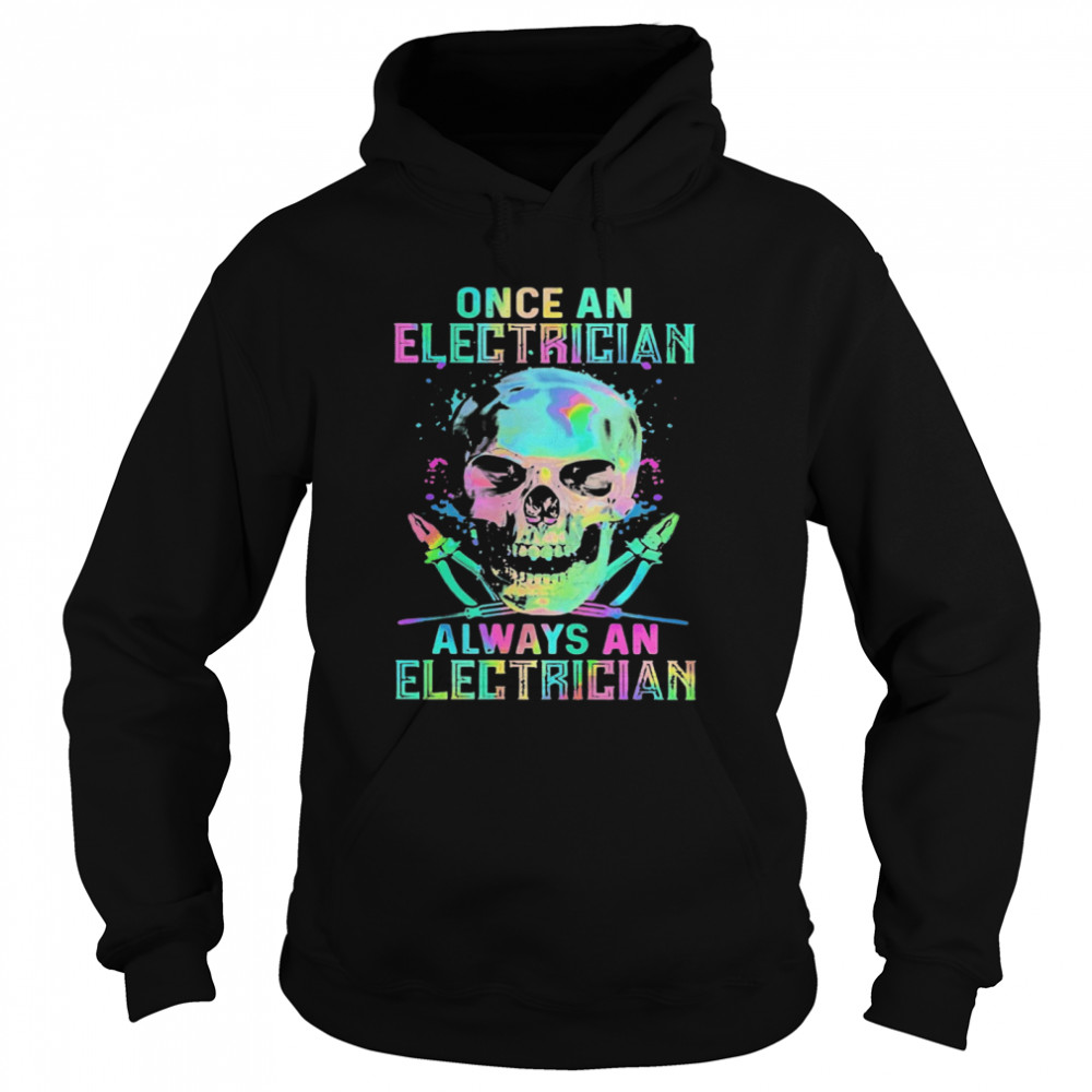 Skull Once An Electrician Always An Electrician Halloween  Unisex Hoodie