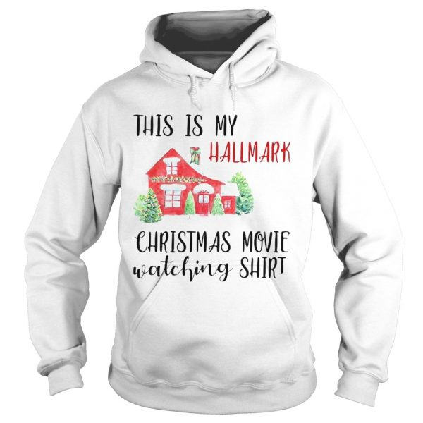 This Is My Hallmark Christmas Movie Watching  Hoodie