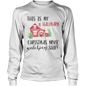 This Is My Hallmark Christmas Movie Watching  Long Sleeve