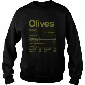 Olive Nutrition Facts Funny Thanksgiving Christmas Food  Unisex Sweatshirt