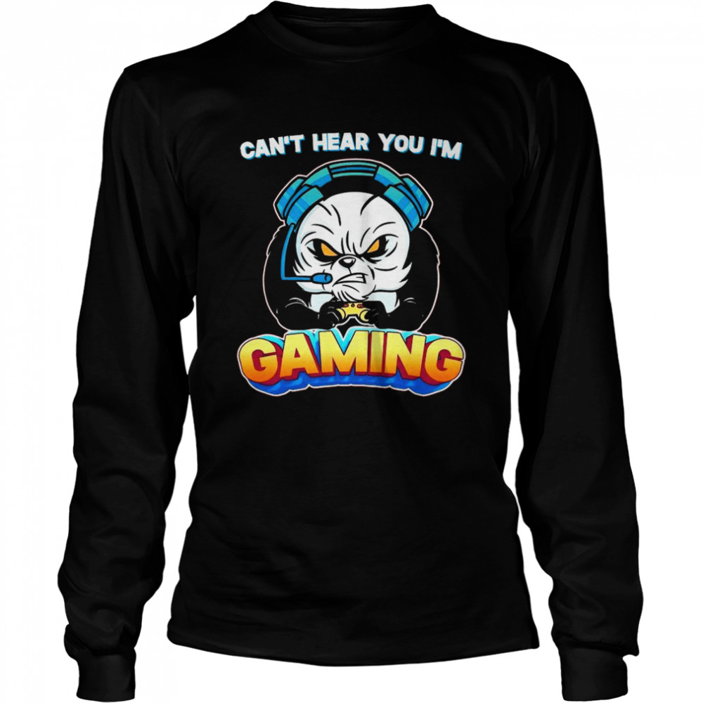 Can't Hear You I'm Gaming Gamer  Long Sleeved T-shirt